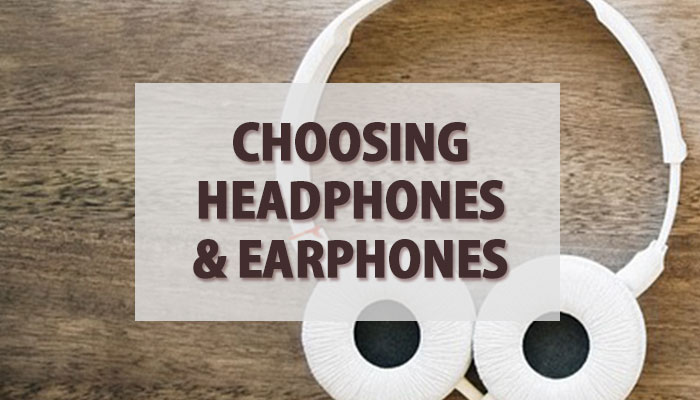 Buying Guide: Choosing Headphones & Earphones