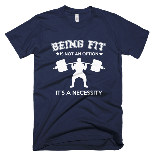 Being Fit - Fitness Graphic Tees