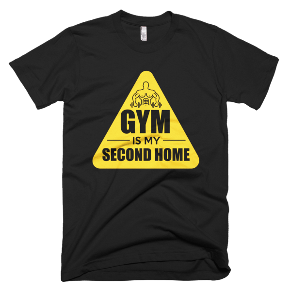 Gym Is My Second Home - Gym Motivation Tees