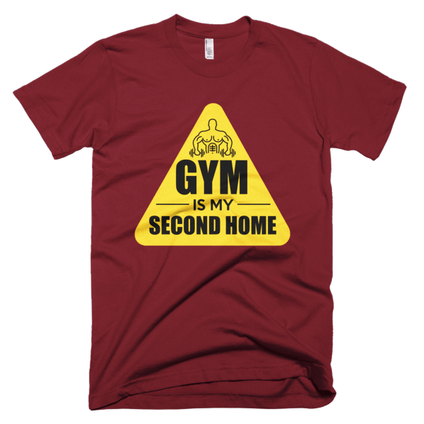 Gym Is My Second Home - Gym T-Shirts