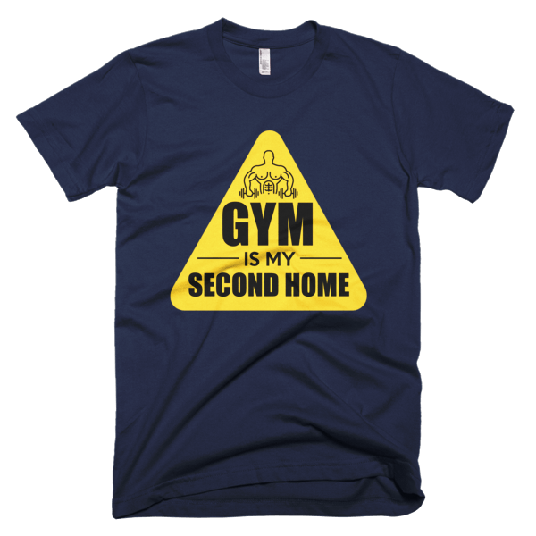 Gym Is My Second Home - Gym Tees